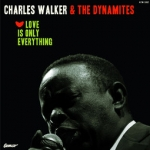 charles-walker-the-dynamites_love-is-only-everything