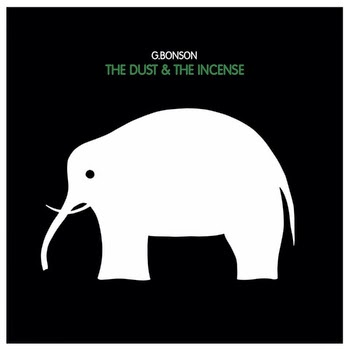 G.Bonson – The Dust & The Incense (TFTC Records)