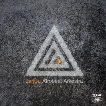 JariBu Afrobeat Arkestra – Jaribu (Tramp Records)