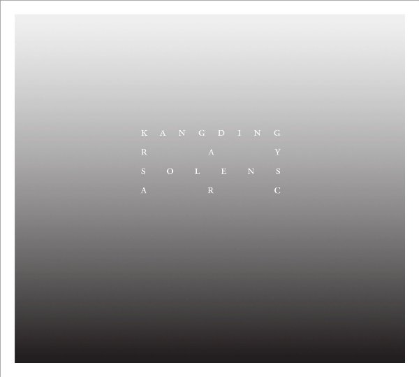 Kangding Ray – Solens Arc (Raster Noton)