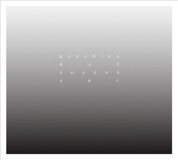 Kangding Ray – Solens Arc (Raster Noton)