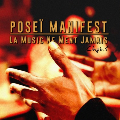 Poseï Manifest - La music ne ment jamais (Chapter 1) (Toast Music)
