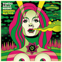 Sonido Gallo Negro – Sendero Mistico (Glitterbeat Records)